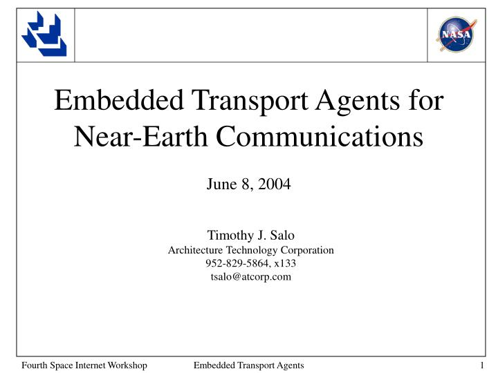 Embedded transport agents for near earth communications june 8 2004