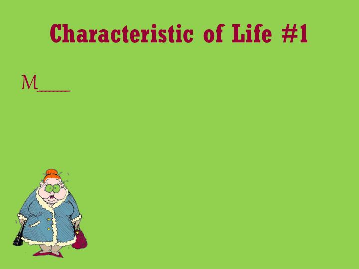 Characteristic of life 1