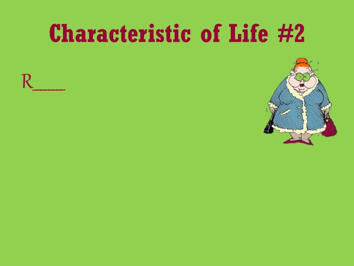 Characteristic of Life #2
