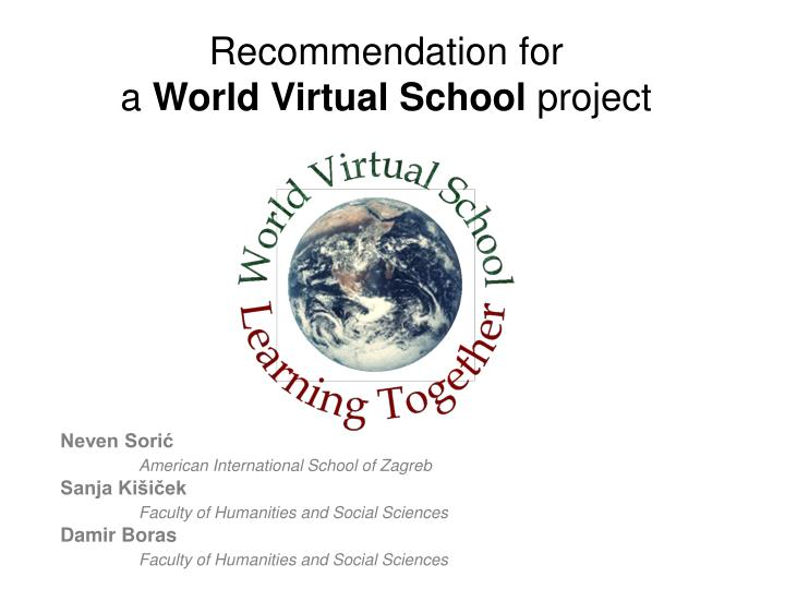 Recommendation for a world virtual school project