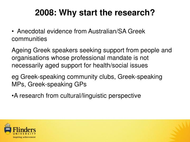 2008: Why start the research?