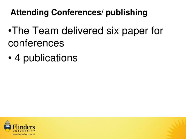 Attending Conferences/ publishing