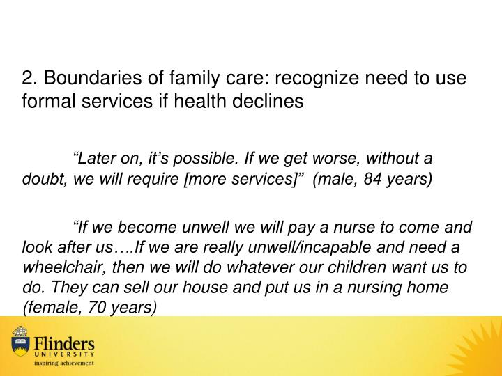 2. Boundaries of family care: recognize need to use formal services if health declines