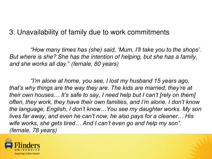 3. Unavailability of family due to work commitments