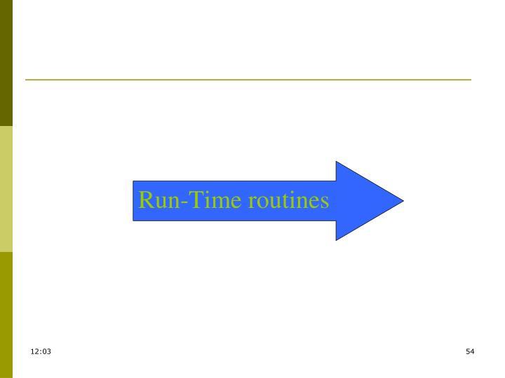 Run-Time routines