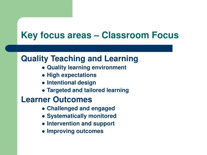 Key focus areas – Classroom Focus