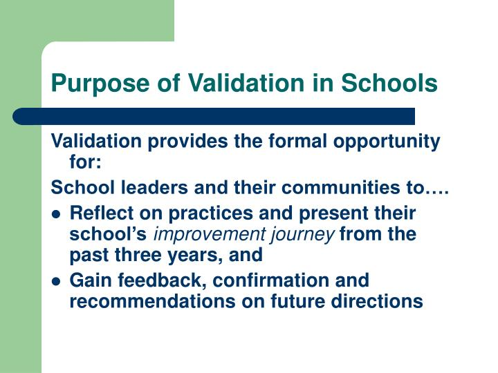 Purpose of validation in schools