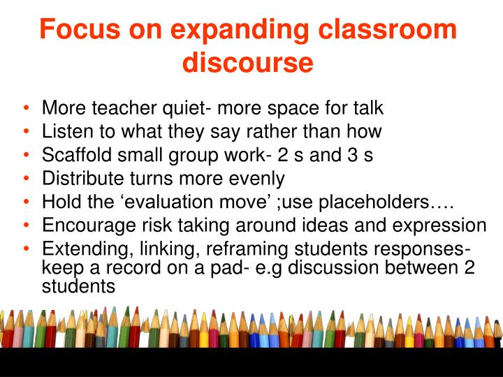 Focus on expanding classroom discourse