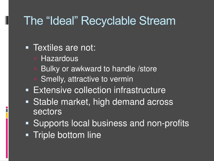 "The ""Ideal"" Recyclable Stream"