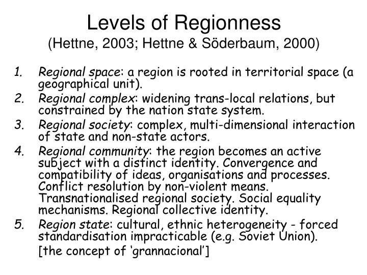 Levels of regionness hettne 2003 hettne s derbaum 2000