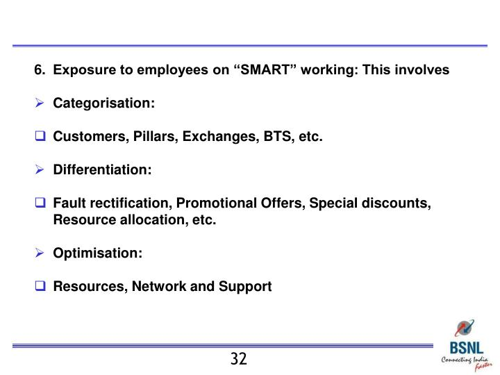 "Exposure to employees on ""SMART"" working: This involves"