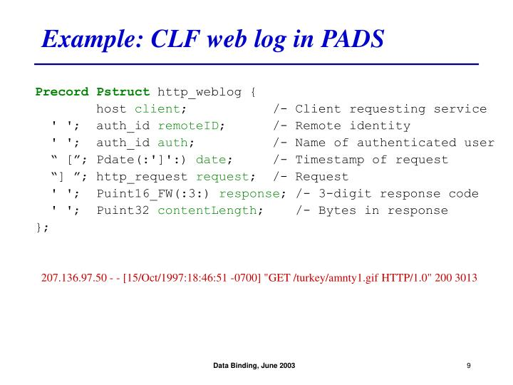 Example: CLF web log in PADS