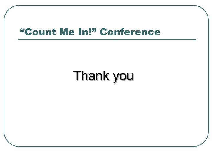 """Count Me In!"" Conference"