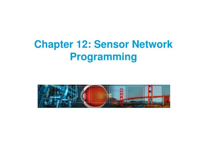 Chapter 12 sensor network programming