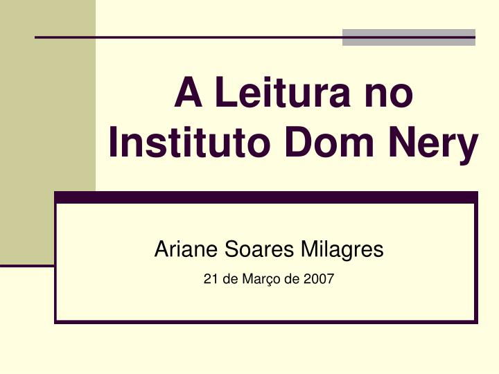 A leitura no instituto dom nery