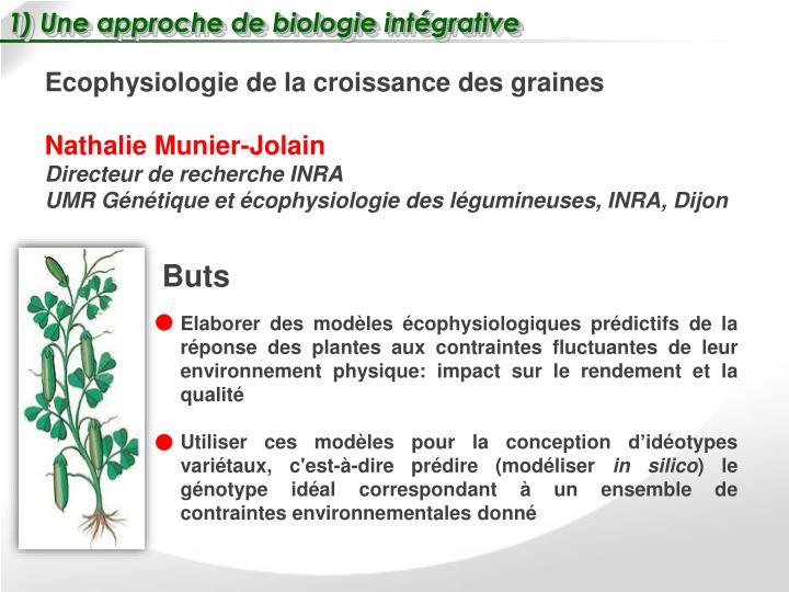 1) Une approche de biologie intégrative