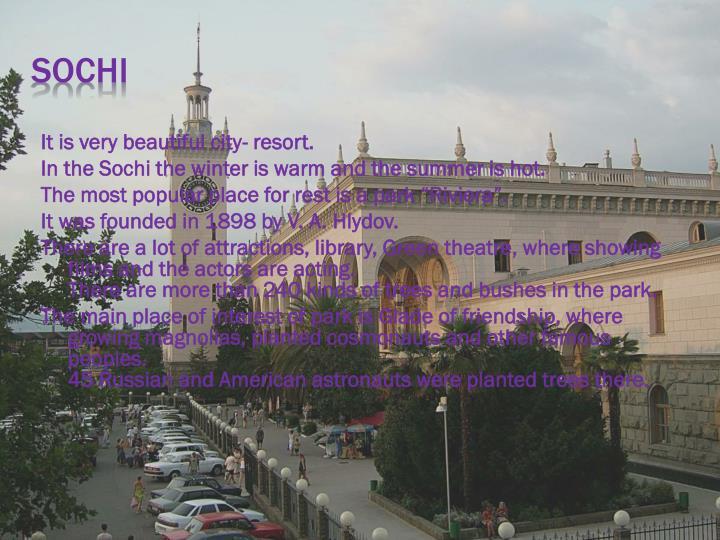 It is very beautiful city- resort.