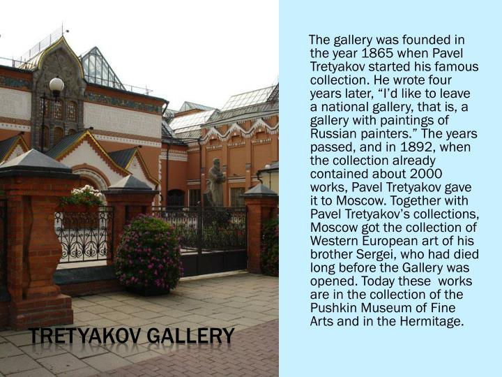 The gallery was founded in  the year 1865 when