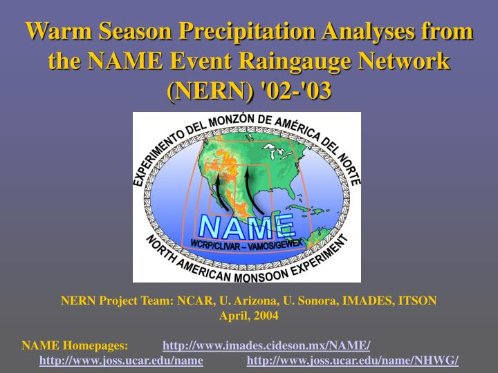 Warm Season Precipitation Analyses from the NAME Event Raingauge Network (NERN)