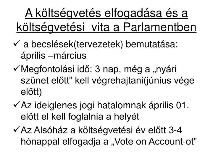 A költségvetés elfogadása és a költségvetési  vita a Parlamentben