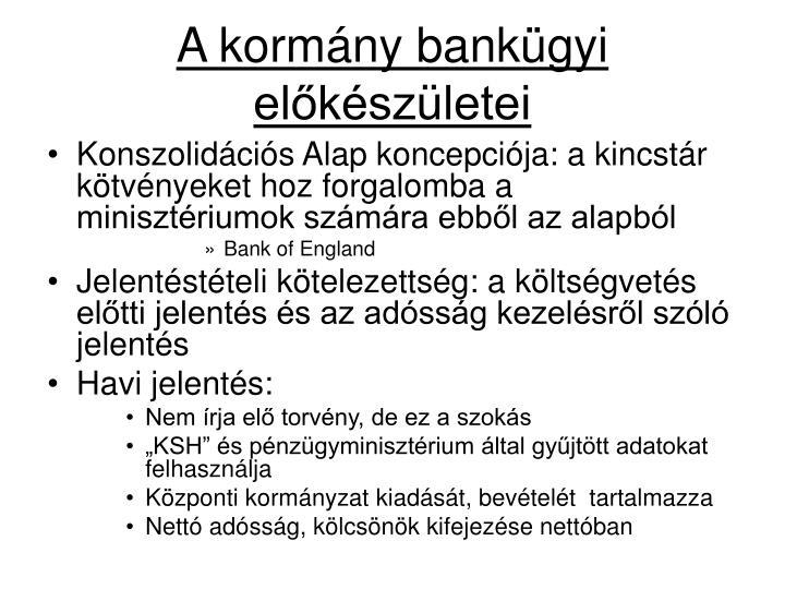 A kormány bankügyi előkészületei