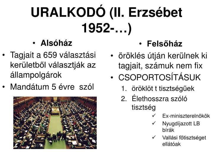URALKODÓ (II. Erzsébet 1952-…)