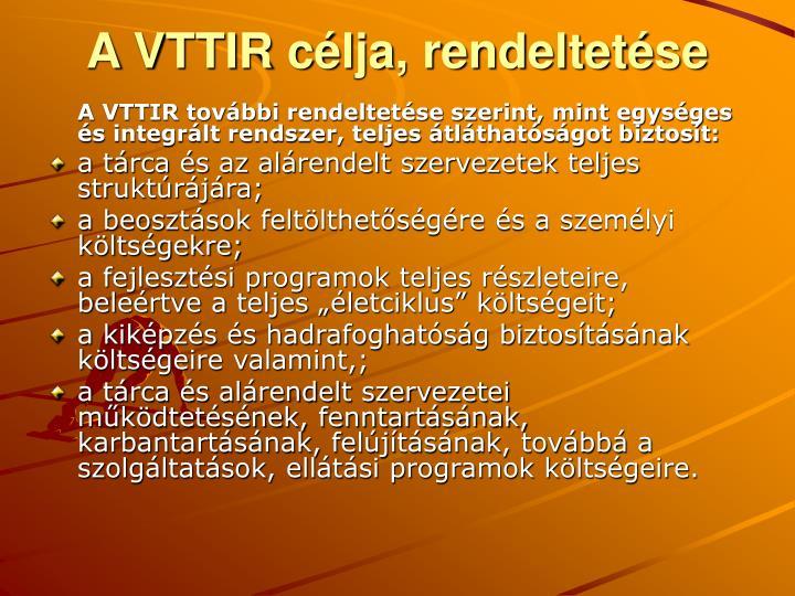 A VTTIR célja, rendeltetése