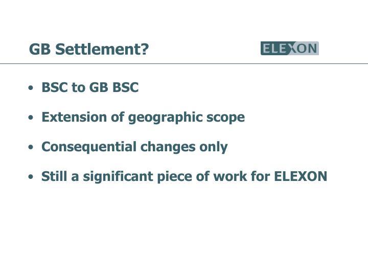 GB Settlement?