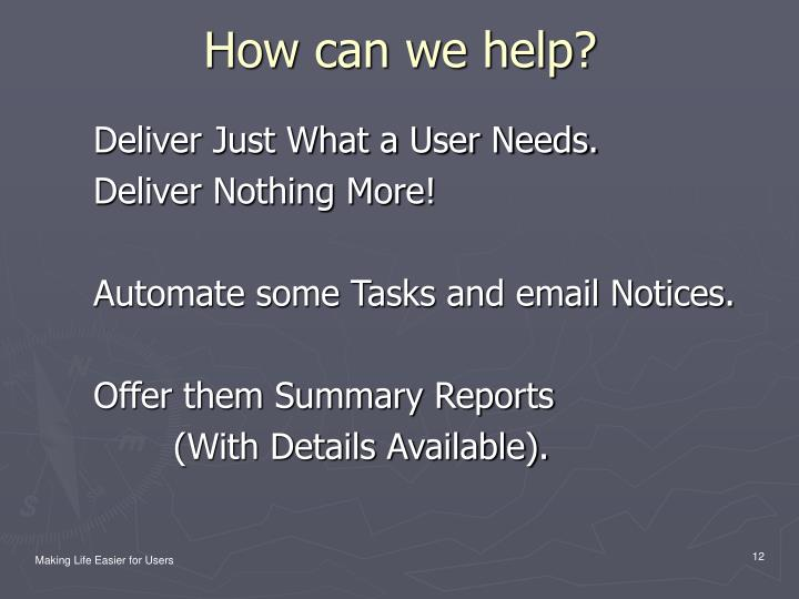 Deliver Just What a User Needs.