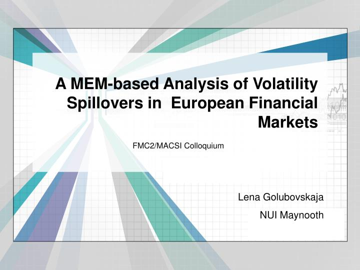 A mem based analysis of volatility spillovers in european financial markets