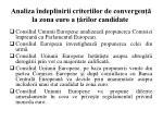 analiza ndeplinirii criteriilor de convergen la zona euro a rilor candidate1