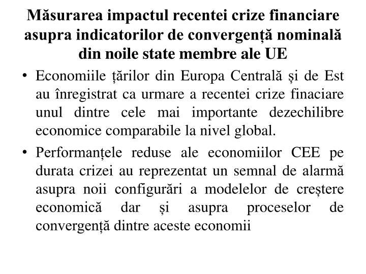 Măsurarea impactul recentei crize financiare asupra indicatorilor de convergență nominală din noile state membre ale UE