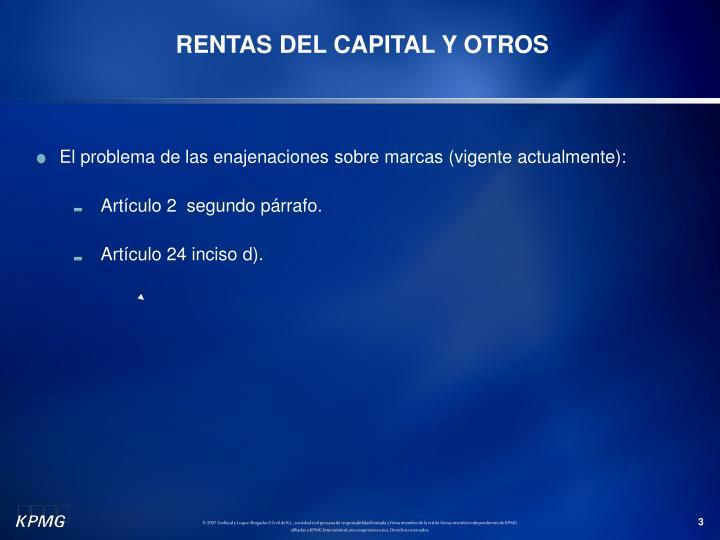RENTAS DEL CAPITAL Y OTROS