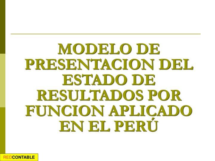 MODELO DE PRESENTACION DEL ESTADO DE RESULTADOS POR FUNCION APLICADO EN EL PERÚ