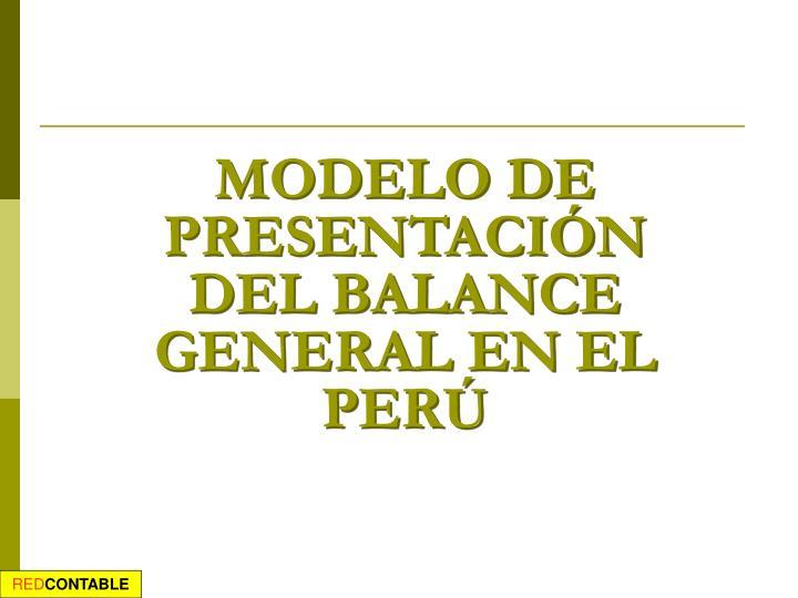 MODELO DE PRESENTACIÓN DEL BALANCE GENERAL EN EL PERÚ