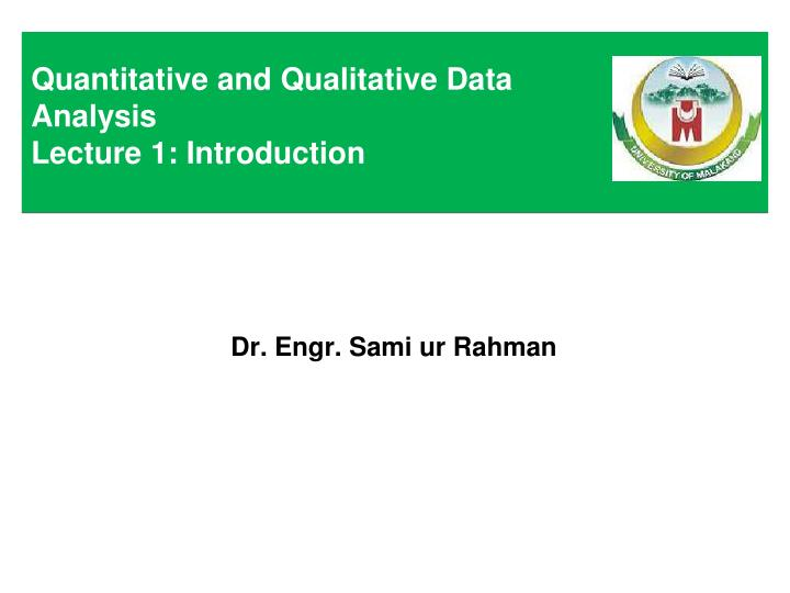 Quantitative and qualitative data analysis lecture 1 introduction