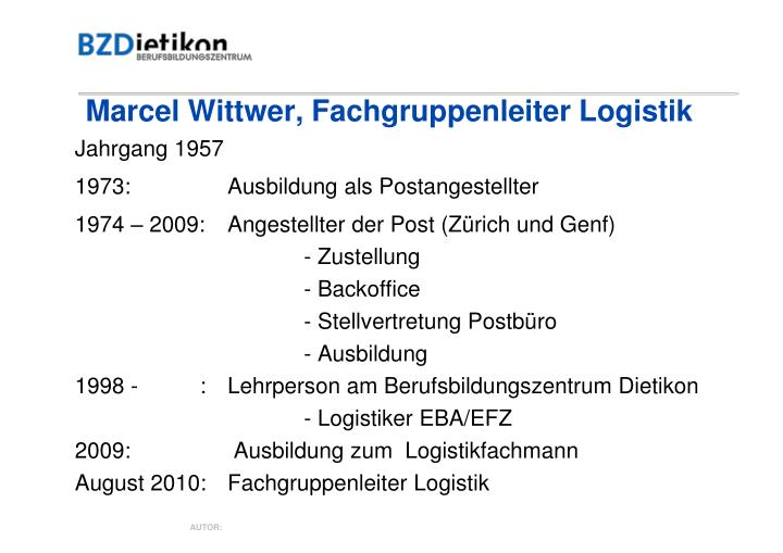 Marcel Wittwer, Fachgruppenleiter Logistik