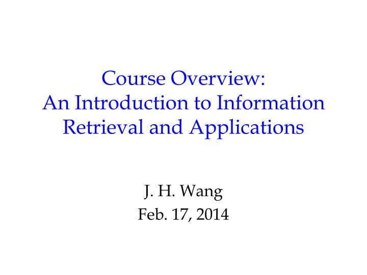Course overview an introduction to information retrieval and applications