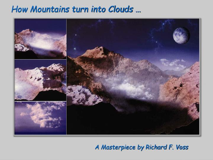 How Mountains turn into Clouds …