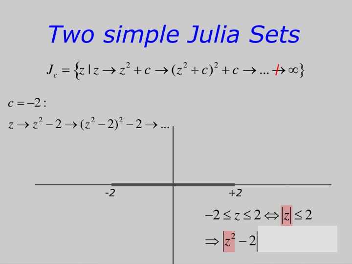 Two simple Julia Sets