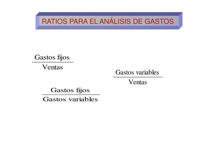 RATIOS PARA EL ANÁLISIS DE GASTOS