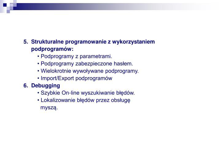 5.  Strukturalne programowanie z wykorzystaniem