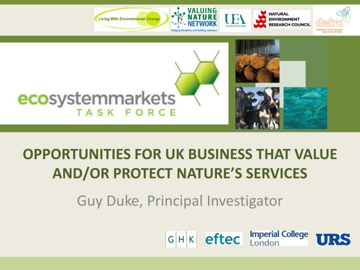 OPPORTUNITIES FOR UK BUSINESS THAT VALUE AND/OR PROTECT NATURE'S SERVICES