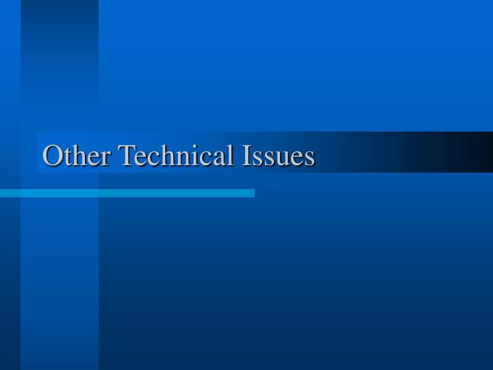 Other Technical Issues