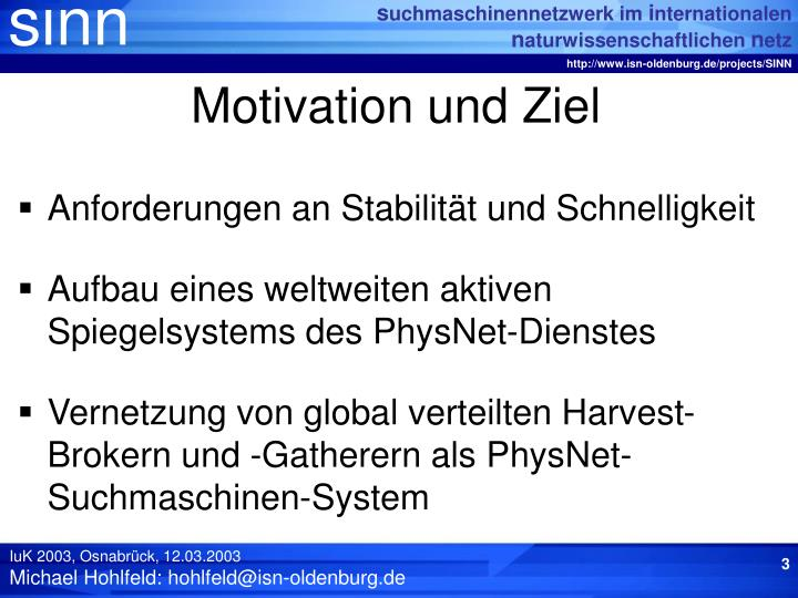 Motivation und Ziel