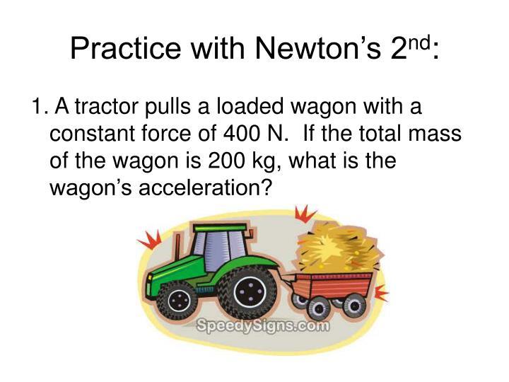 Practice with Newton's 2