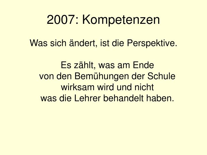 2007: Kompetenzen