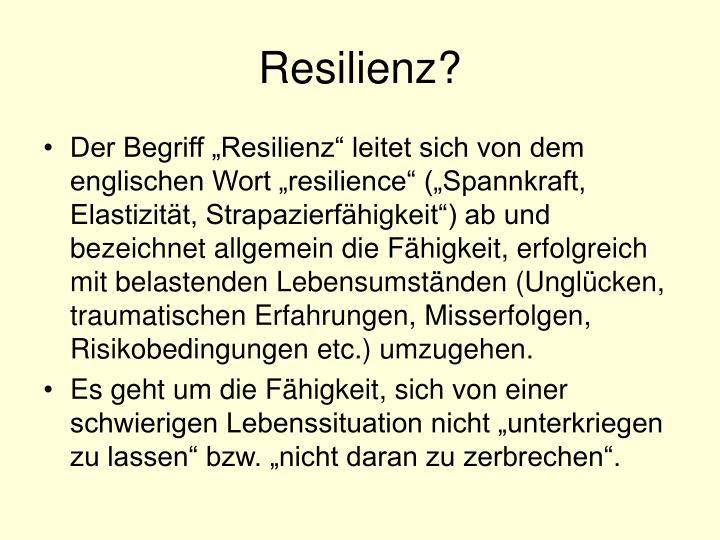Resilienz?