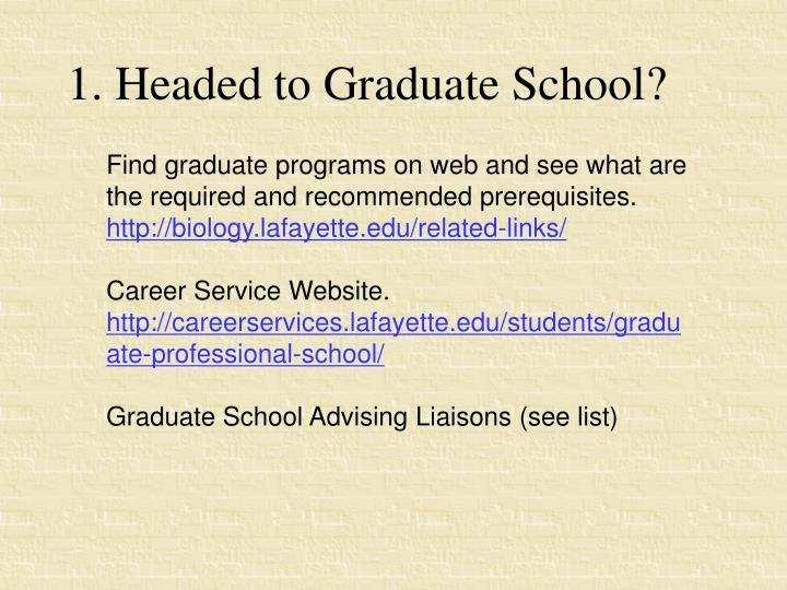 1. Headed to Graduate School?