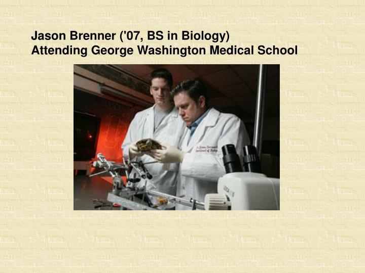 Jason Brenner ('07, BS in Biology)